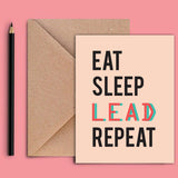Greeting Card - Eat Sleep Lead Repeat-STATIONERY-PropShop24.com