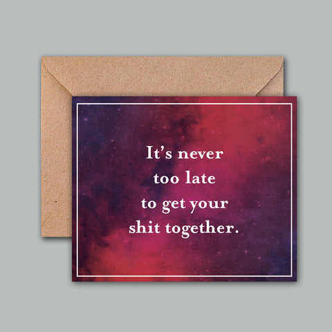 Greeting Card - It's Never Too Late-Stationery-PropShop24.com