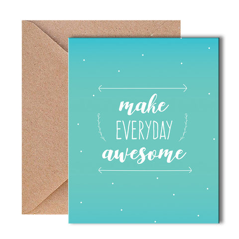 Greeting Card - Make Everyday Awesome-PropShop24.com
