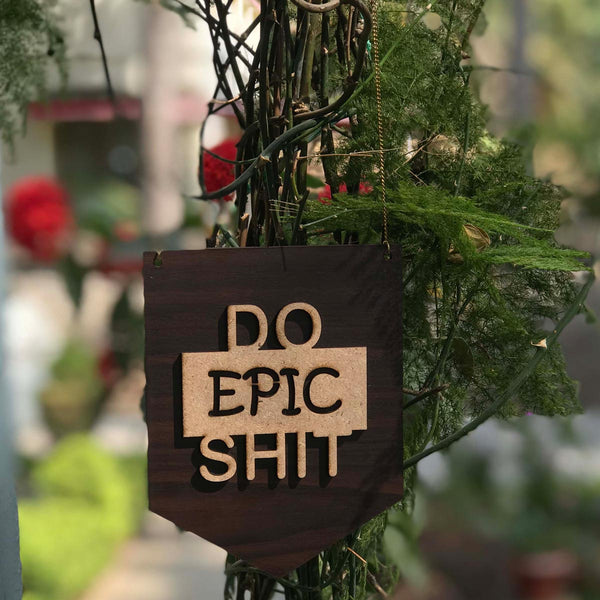 Do Epic Shit - Frame-HOME-PropShop24.com