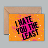 Greeting Card - I hate you the least-Gifting-PropShop24.com
