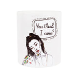 Coffee Mug - You Think I Care-Home-PropShop24.com