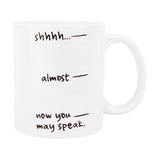 Coffee Mug - Now you may speak-Home-PropShop24.com
