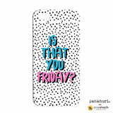 Phone Case - Is That You Friday-Gadgets-PropShop24.com