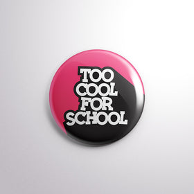 Badge - TOO COOL FOR SCHOOL-Home-PropShop24.com