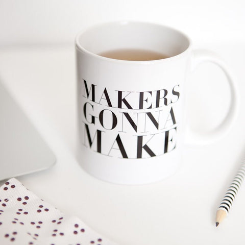 Mug - Makers gonna make