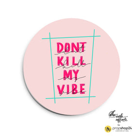 products/Magnet-_Badge_-_Don_t_kill_my_vibe.jpg
