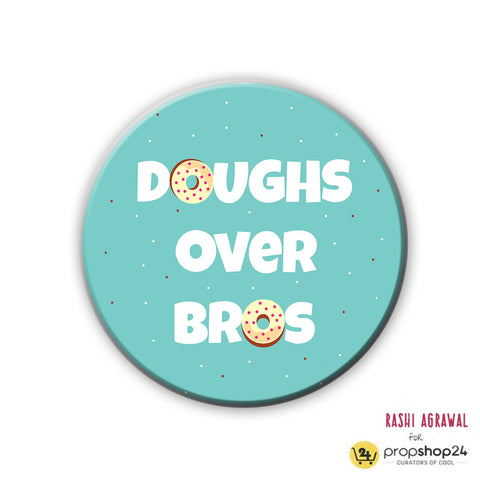 Magnet / Badge - Doughs over Bros