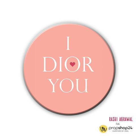 Magnet / Badge - I Dior You
