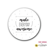 Magnet / Badge - Make Everyday Awesome-Home-PropShop24.com