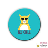 Magnet / Badge - No Chill-Home-PropShop24.com