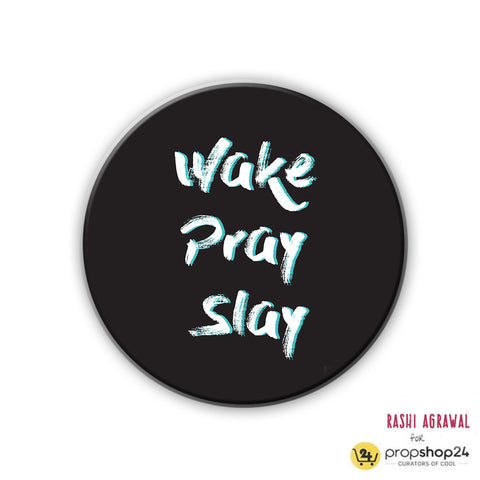 Magnet / Badge - Wake Pray Slay