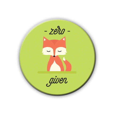Magnet / Badge - Zero Fox given-Home-PropShop24.com