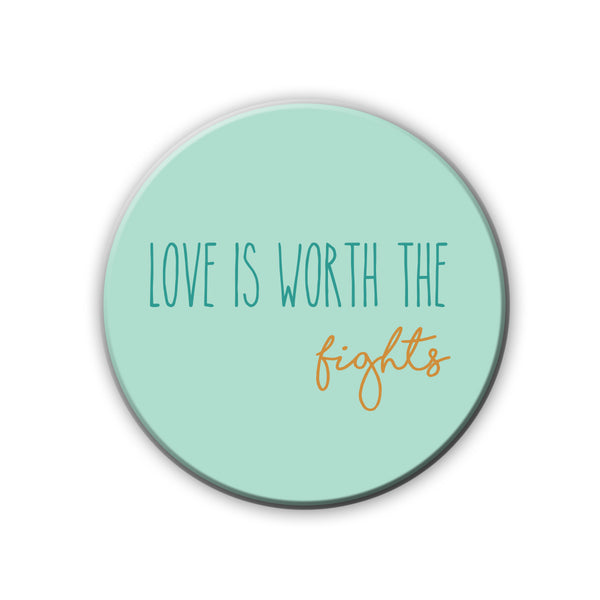 Badge/Magnet - Love Is Worth The Fights-HOME-PropShop24.com