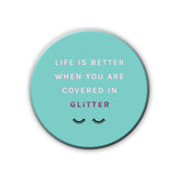 Badge/Magnet - Glitter Quote-HOME-PropShop24.com