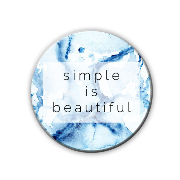 Badge / Magnet - Simple Is Beautiful-HOME-PropShop24.com