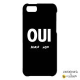Phone case - Ouis Mais Non