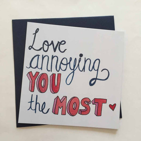 Greeting card-Love annoying you the most-STATIONERY-PropShop24.com