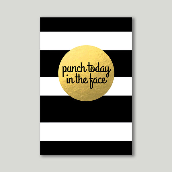 Art Print - Punch today In the face - propshop-24 - 1