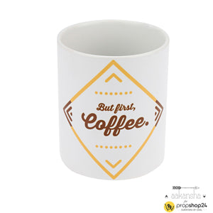 Coffee Mug - But First Coffee-Home-PropShop24.com