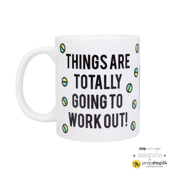 Coffee Mug - Things Are Totally Going To Work Out - propshop-24 - 1