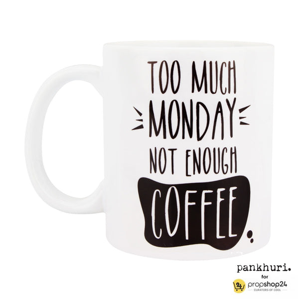 Coffee Mug - Too Much Monday - propshop-24 - 1