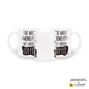 Coffee Mug - Too Much Monday-DINING + KITCHEN-PropShop24.com