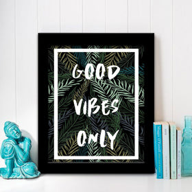 Frame - Good Vibes Only-Home-PropShop24.com
