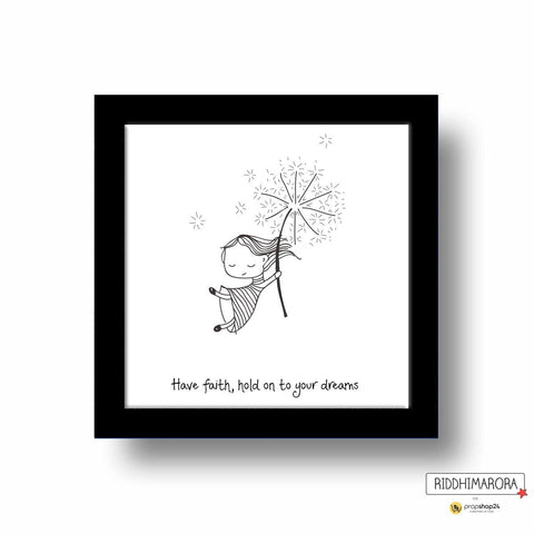 Frame - Have Faith Hold Onto Your Dreams - propshop-24
