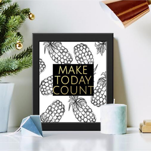 Frame - Make Today Count-Home-PropShop24.com