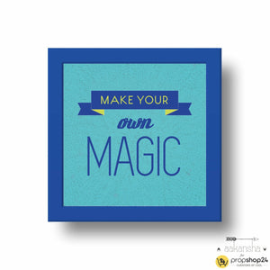 Frame - Make Your Own Magic-Home-PropShop24.com