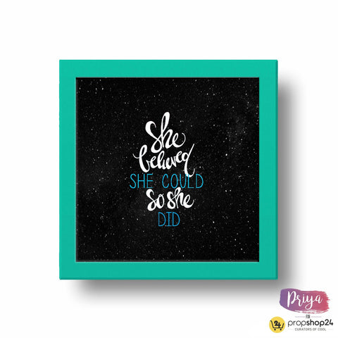 Frame - She Believed She Could So She Did - propshop-24