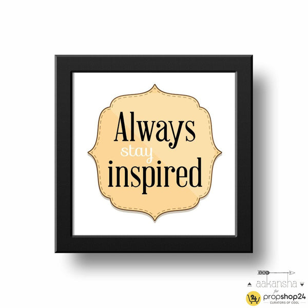 Frame - Stay Inspired-HOME ACCESSORIES-PropShop24.com