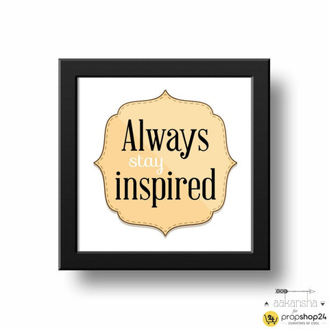 Frame - Stay Inspired - propshop-24