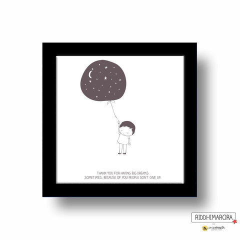 Frame - Thank You For Having Big Dreams - propshop-24