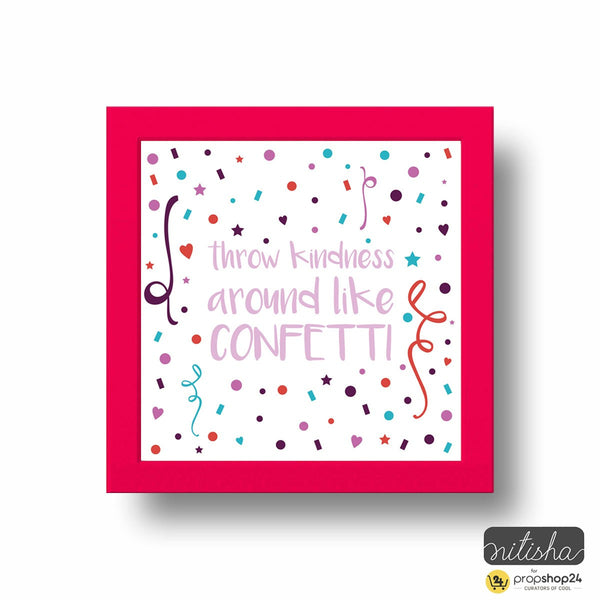 Frame - Throw Kindness Around Like Confetti - propshop-24