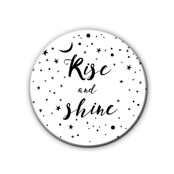 Magnet / Badge - Rise & Shine-Home-PropShop24.com