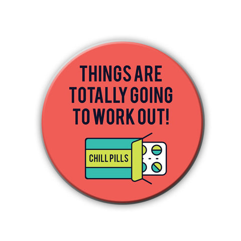 Magnet / Badge - Chill Pillls