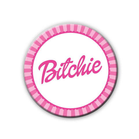 Magnet / Badge - Bitchie