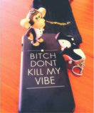 Bitch Don'T Kill My Vibe Phone Case-Gadgets-PropShop24.com