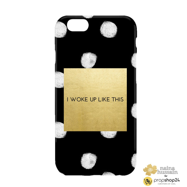 I Woke Up Like This Phone Case-Gadgets-PropShop24.com