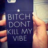 Don't Kill My Vibe Phone Case - propshop-24 - 6