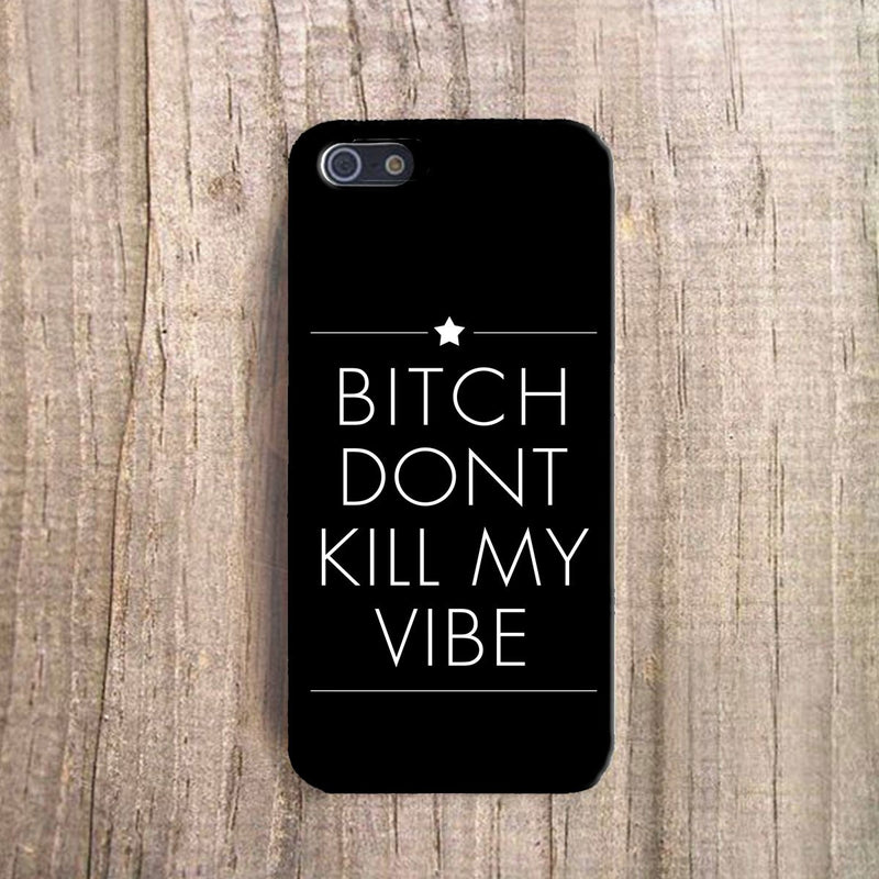 Bitch Don'T Kill My Vibe Phone Case-PHONE CASES-PropShop24.com