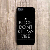 Don't Kill My Vibe Phone Case - propshop-24 - 1