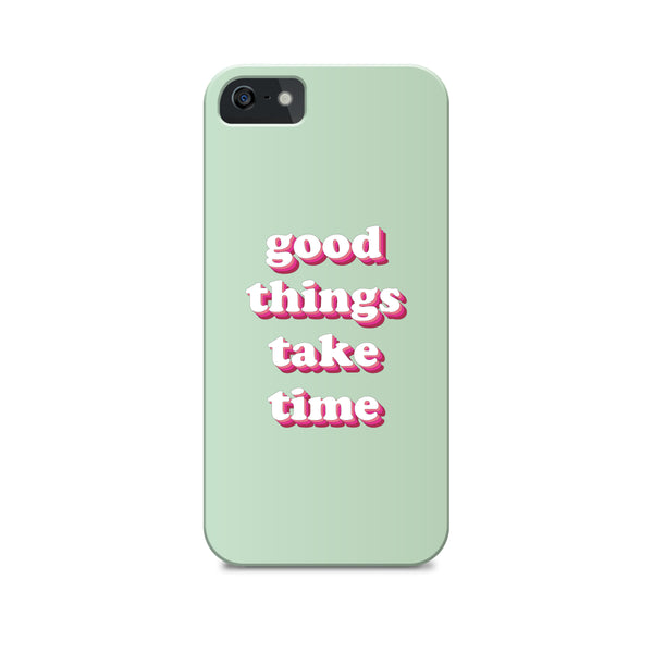 Phone Case - Good Things Take Time-GADGETS-PropShop24.com