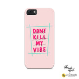 Phone Case - Don'T Kill My Vibe-Gadgets-PropShop24.com