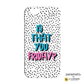 products/Phone_Case_-_Is_That_You_Friday_-_Pankhuri.jpg