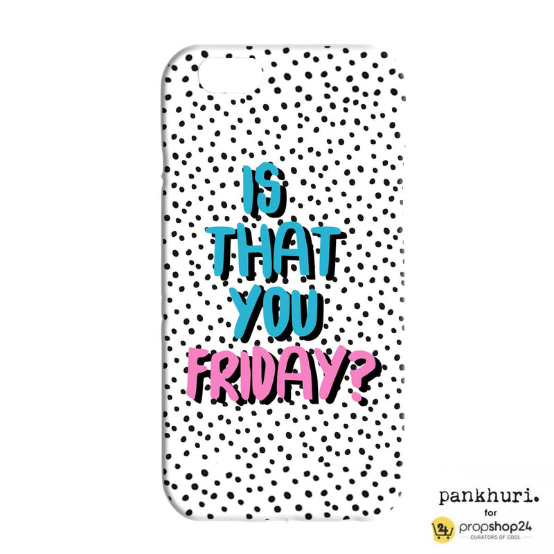 Phone Case - Is That You Friday-PHONE CASES-PropShop24.com