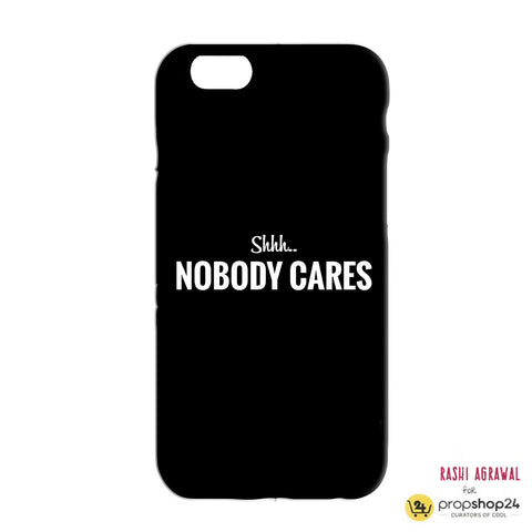Phone Case - Shhh Nobody Cares