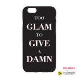Phone Case - Too Glam to give a Damn-Gadgets-PropShop24.com